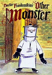 Doctor Frankensteins Other Monster