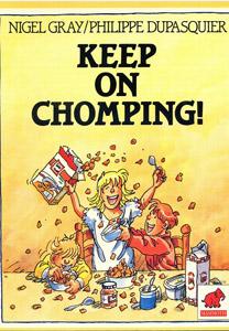 KEEP ON CHOMPING!
